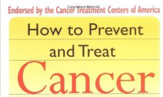 How to Prevent and Treat Cancer with Natural Medicine, Dr Michael Murray et al